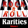 Rock & Roll Rarities Volume 2